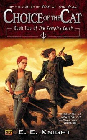Choice Of The Cat (The Vampire Earth, Book 2)