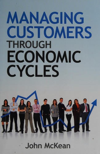 Managing Customers Through Economic Cycles
