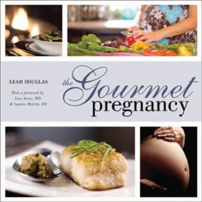 The Gourmet Pregnancy