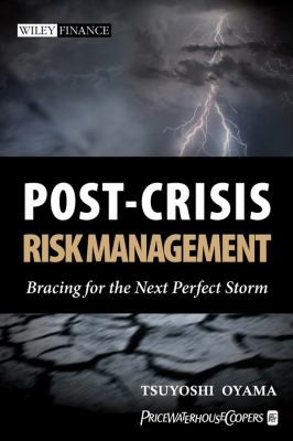 Post-Crisis Risk Management: Bracing For The Next Perfect Storm