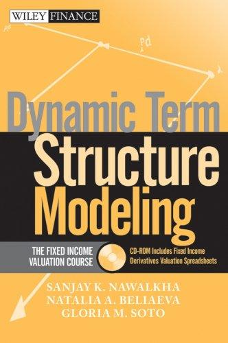 Dynamic Term Structure Modeling: The Fixed Income Valuation Course & Cd-Rom (Wiley Finance)