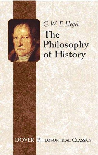The Philosophy Of History (Philosophical Classics)