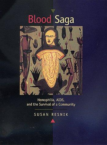 Blood Saga: Hemophilia, Aids, And The Survival Of A Community, Updated Edition With A New Preface