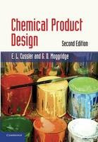 Chemical Product Design (Cambridge Series In Chemical Engineering)