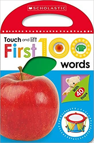 First Words (Scholastic Early Learners: My First 100 Touch and Lift)