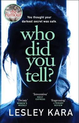 Who Did You Tell? From the bestselling author of The Rumour