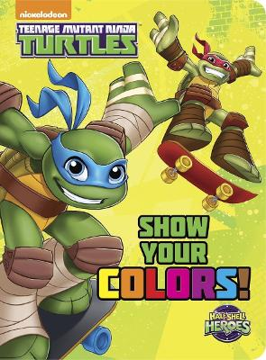 Show Your Colors! (Teenage Mutant Ninja Turtles)