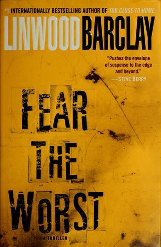 Fear The Worst: A Novel