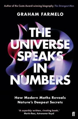 The Universe Speaks In Numbers How Modern Maths Reveals Nature&Apos;S Deepest Secrets