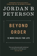 Beyond Order: 12 More Rules for Life (EXP)