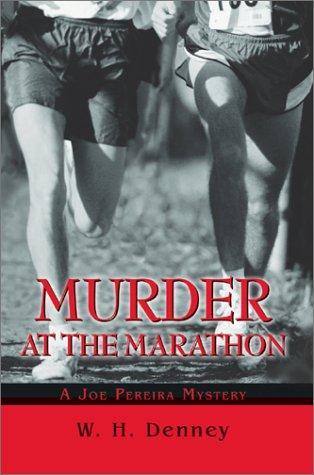 Murder At The Marathon: A Joe Pereira Mystery