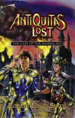 Antiquitas Lost: The Last Of The Shamalans (Volume 1)