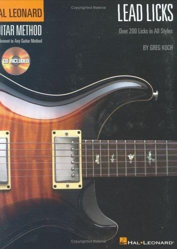 Lead Licks: Over 200 Licks In All Styles Hal Leonard Guitar Method (Hal Leonard Guitar Method (Songbooks))