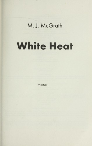 White Heat: A Novel
