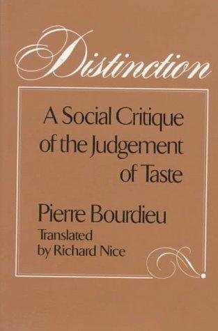 Distinction: A Social Critique Of The Judgement Of Taste