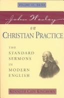John Wesley On Christian Practice Volume 3: The Standard Sermons In Modern English Vol. 3, 34-53 (Standard Sermons Of John Wesley)