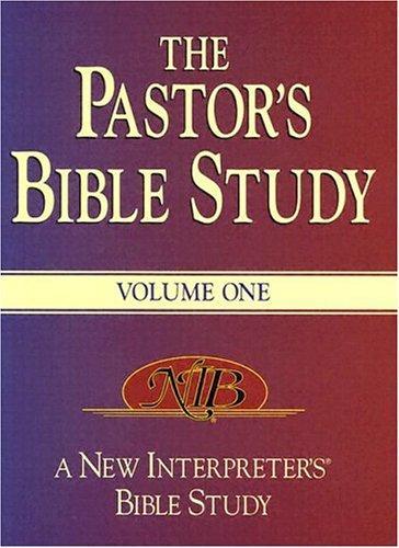 The Pastor's Bible Study: A New Interpreter's Bible Study, Vol. 1