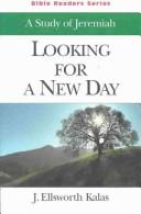 Bible Readers Series Jeremiah Study Student: Looking For A New Day