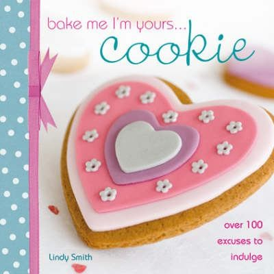 Bake Me I'm Yours... Cookie (Bake Me, I'm Yours...)