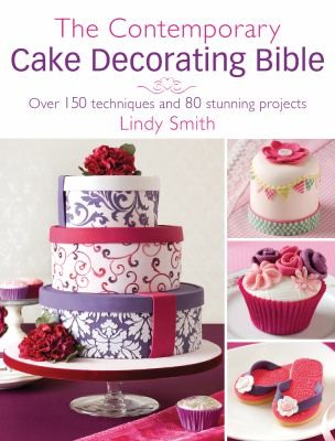 Contemporary Cake Decorator's Bible
