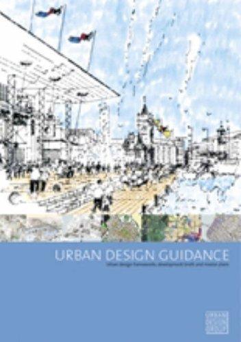 Urban Design Guidance: Urban Design Frameworks, Development Briefs And Master Plans