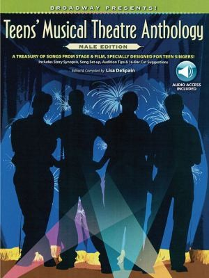 Broadway Presents! Teen Male Vocal Anthology: A Treasury Of Songs From Stage * Film Specially Designed For Teen Singers! Includes Story Synopsis, Song Set-Up, Audition Tips & 16-Bar Cut Suggestions
