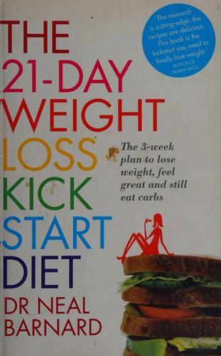 The 21-Day Weight Loss Kickstart. Neal Barnard