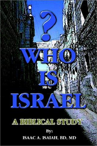 Who Is Israel?: A Biblical Study