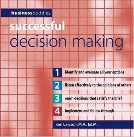 Successful Decision Making (Business Buddies Series)