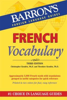 French Vocabulary (Barron's Vocabulary Series)