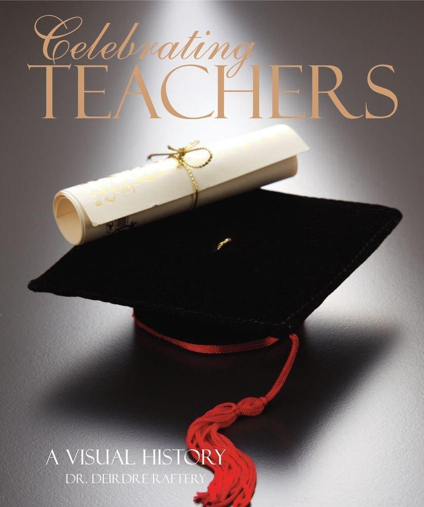 Celebrating Teachers: A Visual History