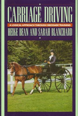 Carriage Driving, Updated Edition (Classic Edition): A Logical Approach Through Dressage Training