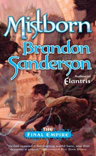 Mistborn : Final Empire Series (Book #1) (Mistborn, Book 1)