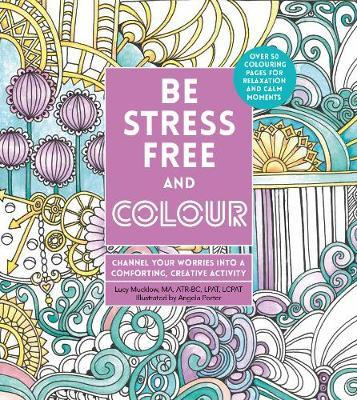Be Stress-Free and Colour: Channel Your Worries into a Comforting, Creative Activity