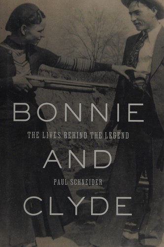 Bonnie And Clyde: The Lives Behind The Legend (John Macrae Books)