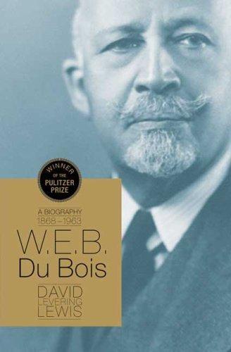 W.E.B. Du Bois: A Biography
