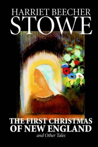 The First Christmas Of New England And Other Tales