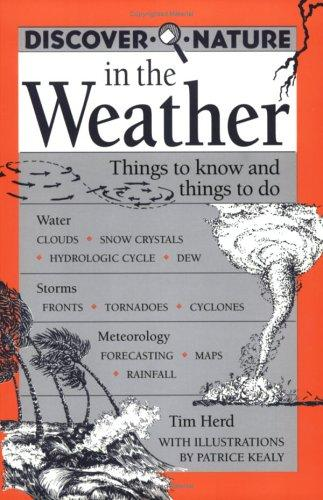 Discover Nature In The Weather: Things To Know And Things To Do