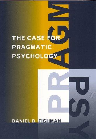 The Case For Pragmatic Psychology
