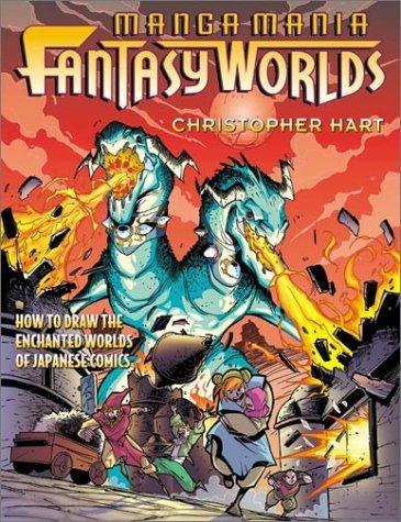 Manga Mania Fantasy Worlds: How To Draw The Amazing Worlds Of Japanese Comics
