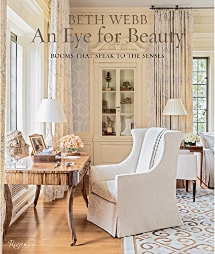 Beth Webb: An Eye For Beauty: Rooms That Speak To The Senses