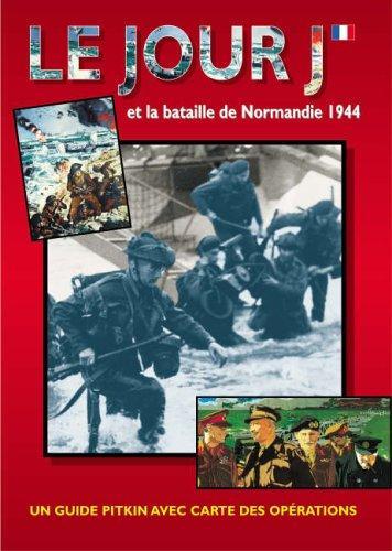 Jour J Et La Bataille De Normandie 1944 (Pitkin Guides) (French Edition)
