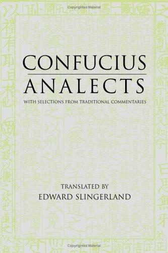Analects: With Selections From Traditional Commentaries (Hackett Classics Series)