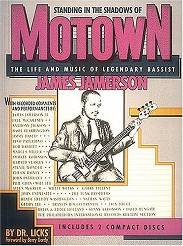 Standing In The Shadows Of Motown: The Life And Music Of Legendary Bassist James Jamerson (Guitar Book)