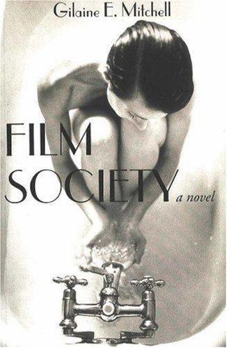 Film Society; A Novel