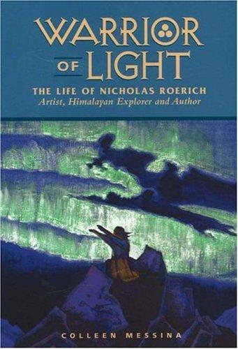 Warrior Of Light - The Life Of Nicholas Roerich (Masters Of Life Series)