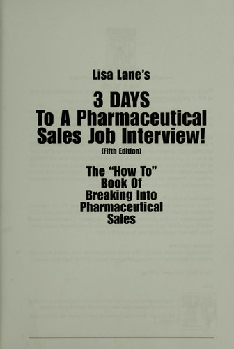 3 Days To A Pharmaceutical Sales Job Interview, 2008, 5Th Edition