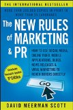 New Rules Of Marketing & Pr, The: How To Use Social Media, Online Video, Mobile Applications, Blogs, News Releases, And Viral Marketing To Reach Buyers Directly
