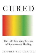 Cured The Life-Changing Science of Spontaneous Healing