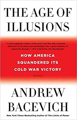 The Age of Illusions How America Squandered Its Cold War Victory